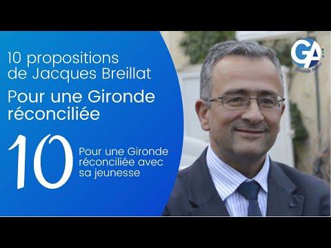 ' 10/10 Propositions de Jacques Breillat Pour une Gironde Réconciliée '