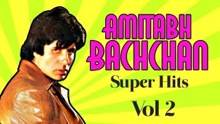 Hits Of Amitabh Bachchan - Vol 2 Audio Songs