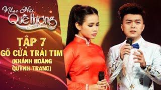 Nhạc hội quê hương | tập 7: Gõ cửa trái tim - Quỳnh Trang, Khánh Hoàng