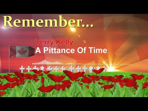 Terry Kelly - A Pittance of Time ( Lest We Forget )