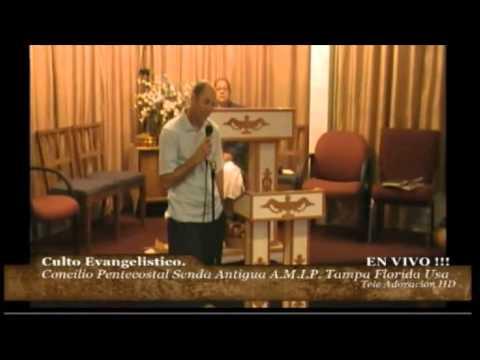 Culto Evangelistico Concilio Pentecostal Senda Antigua A.M.I.P. Tampa Fl USA. 06-01-14