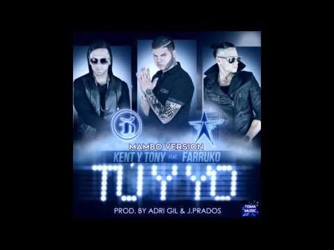 Kent & Tony Ft. Farruko - Tu Y Yo (Mambo Version) (Prod. By Adri Gil & J.Prados)