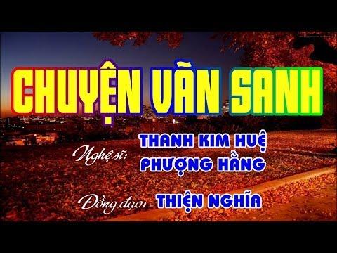 PGHH CHUYỆN VÃN SANH - Thanh Kim Huệ - Phượng Hằng - Thiện Nghĩa