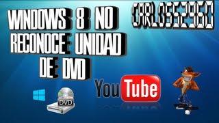 Windows 8 No Reconoce Unidad De DVD (Solución)
