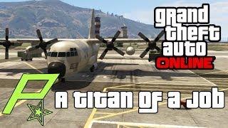 GTA 5 GTA Online - A Titan of a Job - Plane Heist Mission (GTA V Multiplayer Gameplay)