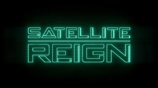 Satellite Reign Launch Trailer