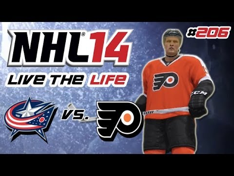 Let's Play NHL 14 Live the Life #206 - Columbus Blue Jackets - Philadelphia Flyers
