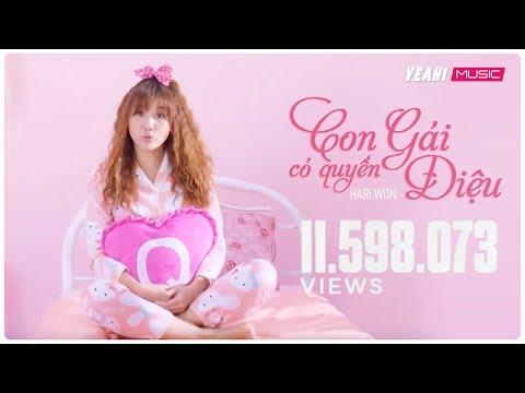 Con Gái Có Quyền Điệu | Hari Won | Official Music Video