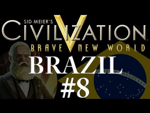 Civilization 5: Brave New World - Brazil - Part 8