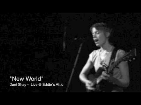 """New World"" (LIVE!)  By: Dani Shay"