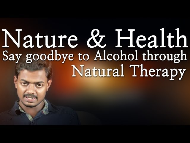Nature & Health - Say goodbye to Alcohol through Natural Therapy - Red Pix 24x7