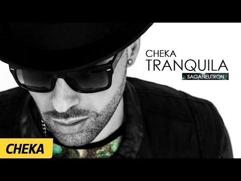 Tranquila - Cheka   (Prod. SagaNeutron)