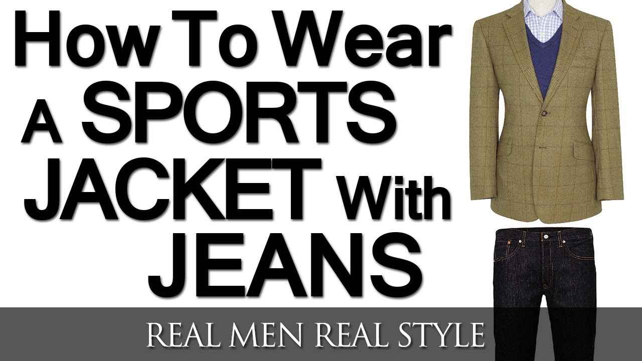 How To Wear A Sports Jacket With Jeans | Mixing Denim And ...