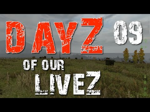 "DayZ of our LiveZ - 09 ""Cookout in Cherno"" (Zombie Apocalypse in 1080 HD)"