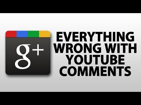 Everything Wrong With YouTube's Google+ Comment System