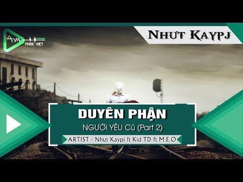 Duyên Phận Người Yêu Cũ (Part 2) - Nhựt Kaypj ft Kid TD ft M.E.O  「Video Lyrics」