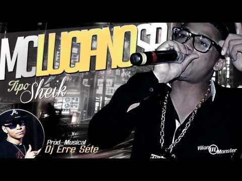 Mc Luciano SP - Tipo Sheik (DJR7) Lançamento 2014' ♫♪ [ Áudio Original ]