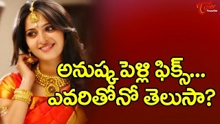 Anushka is Ready for Marriage