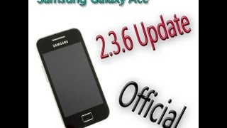 How To Update Samsung Galaxy Ace Into Android 2.3.6