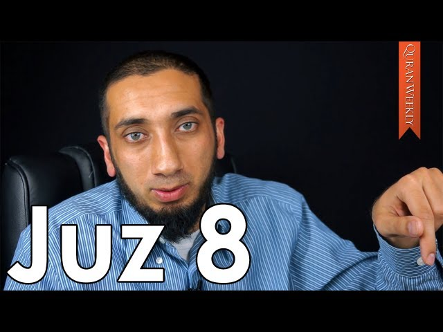 Juz 8 [Quranic Gems] - Nouman Ali Khan - Quran Weekly