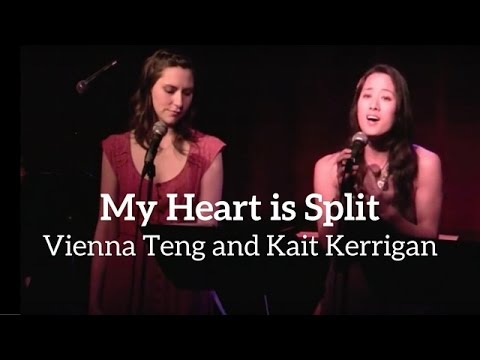 MY HEART IS SPLIT - Vienna Teng with Kait Kerrigan