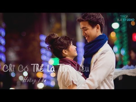 Chỉ Có Thể Là Tình Yêu - Hoàng Tôn [Video Lyrics / Kara]