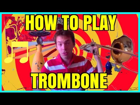 How to Play Trombone