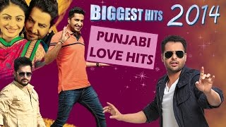Punjabi Love Songs Biggest Hits Of 2014 Latest Punjabi