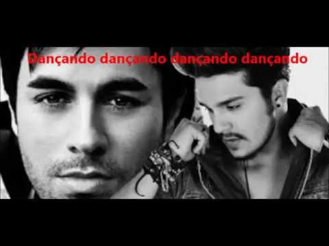 Bailando- Enrique Iglesias ft Luan Santana [Espanhol-Portugues]