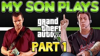 My Son Plays Grand Theft Auto 5 (Worst Dad Ever)