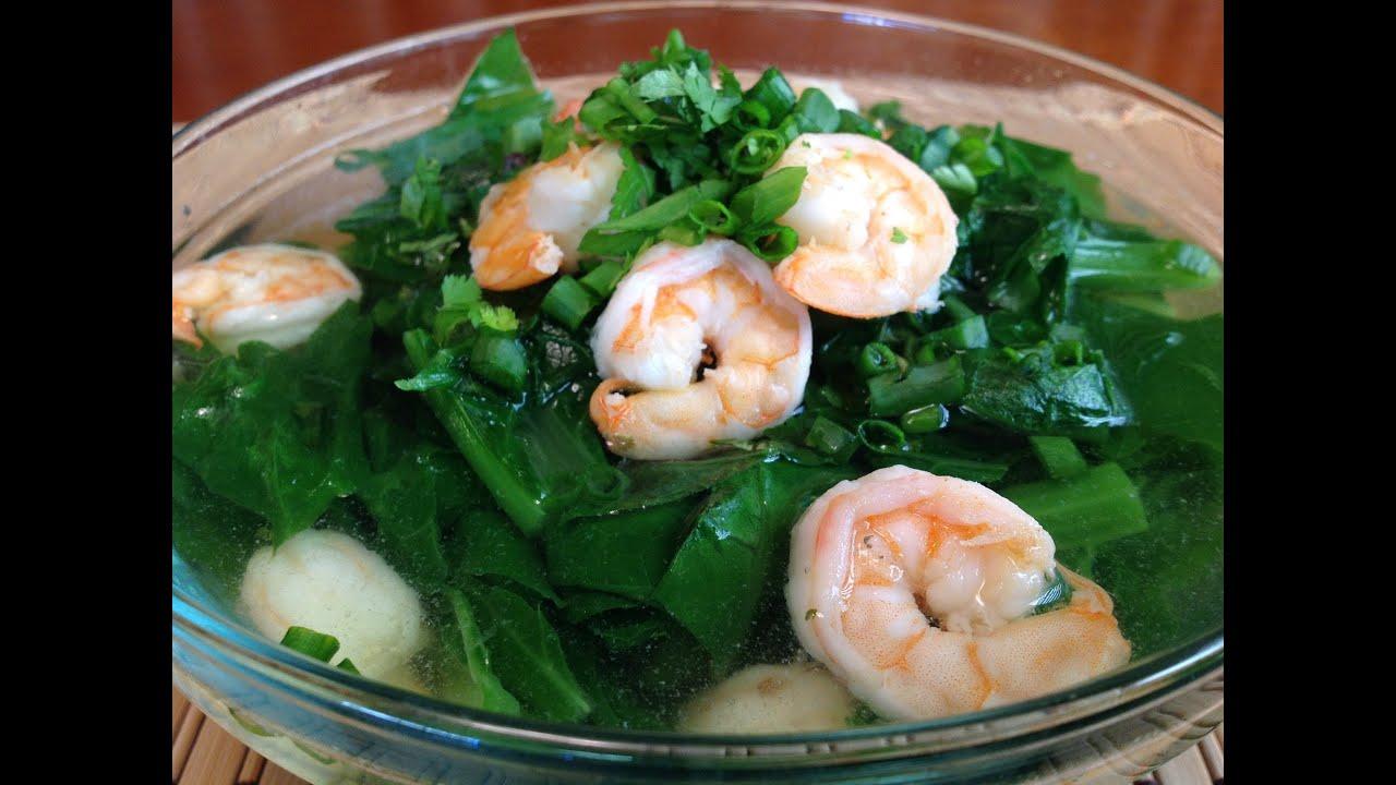 Chinese Greens With Sautéed Shrimp Soup-Canh Rau Cai Tom-How To Make ...