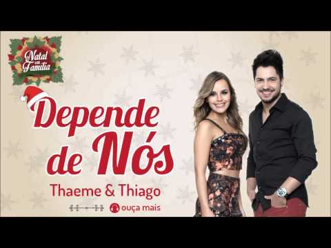 Thaeme & Thiago - Depende de Nós - (Natal em Família)