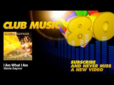 Gloria Gaynor - I Am What I Am - ClubMusic80s