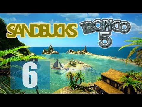 Landing In Puerto Coco In 6 Minutes... [6] Sandbucks Tropico 5 Gameplay