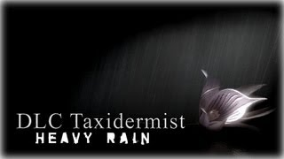 Heavy Rain. DLC Taxidermist.