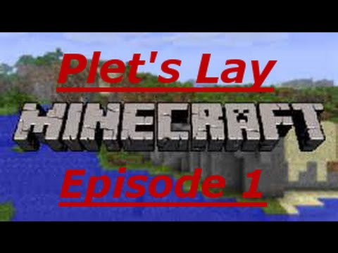Plet's Lay: Minecraft Episode 1 - The Bronx