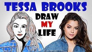 Draw My Life : Tessa Brooks