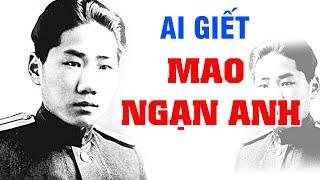 Hé Lộ Người Đưa MAO NGẠN ANH, Con Trai MAO CHỦ TỊCH Về Chầu Trời