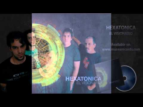 Hexatonica - Amanecer Atardeciendo (El Visionario, 2012)