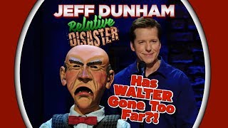 Has Walter Gone Too Far?! | RELATIVE DISASTER | JEFF DUNHAM