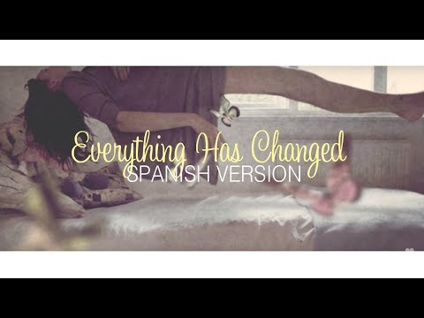 Everything Has Changed (spanish version) Kevin karla y la Banda / letra