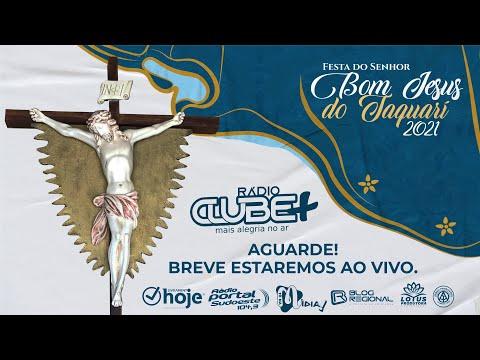 3ª Noite do Novenário ao Bom Jesus do Taquari - 30/07/21 - 19h - Rádio Clube Mais
