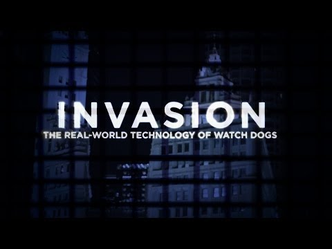 Invasion: The Real-World Technology of Watch Dogs