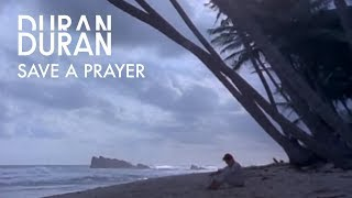 Save a Prayer – Duran Duran