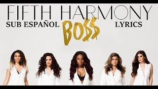 Fifth Harmony BO$$ [BOSS] ( Sub Español + Lyrics
