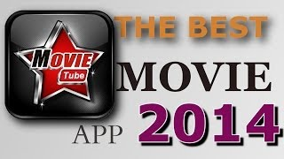 THE BEST MOVIE APP FOR ANDROID IN 2014 ( MOVIE TUBE HD