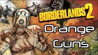 ★Borderlands 2- How To Get Orange (legendary) Guns