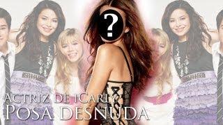 Actriz De ICarly Posa DESNUDA! (iCarly Actress Posed Nude