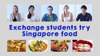 International Exchange Students Try Singapore Food for the First Time
