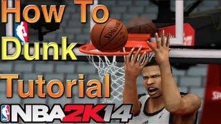 NBA 2k14 Dunking Tutorial How To Do A 360 Dunk! Nba 2k14